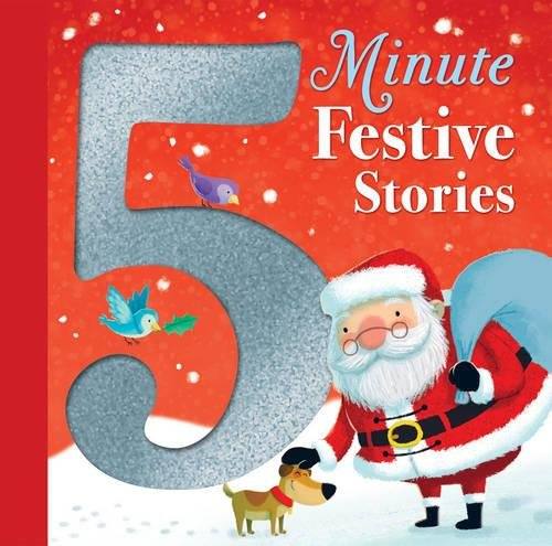 5 Minute Festive Stories: Various Authors