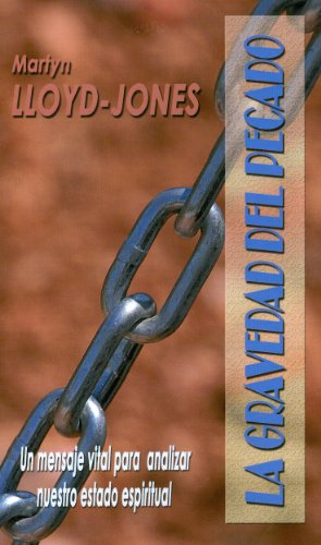 La Gravedad del Pecado (Paperback): D Martyn Lloyd-Jones