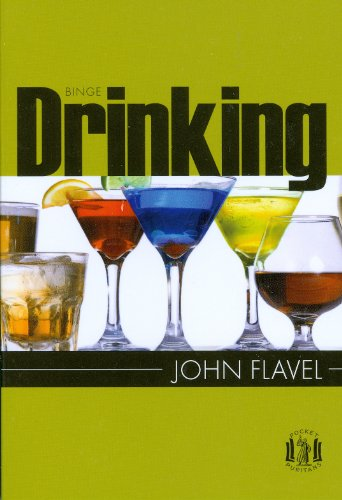 Binge Drinking (Pocket Puritans): John Flavel