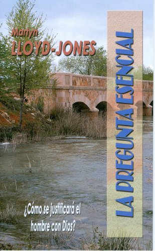 La Pregunta Esencial (Paperback): D Martyn Lloyd-Jones