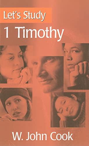 Let's Study 1 Timothy.: W. JOHN COOK.