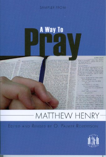 Sampler From a Way to Pray (Pocket Puritan) (1848710887) by Matthew Henry