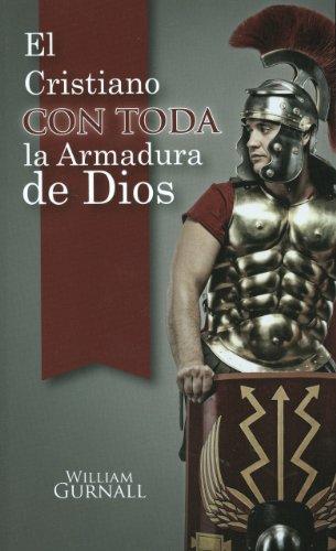 El Cristiano Con Toda La Armadura De Dios (Spanish Edition): William Gurnall