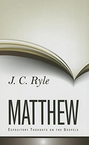 Expository Thoughts on Matthew: J C Ryle