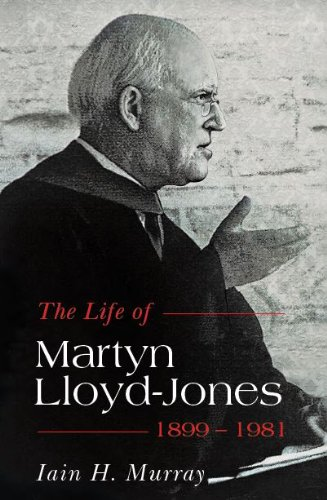 Life of Martyn Lloyd-Jones - 1899-1981, The (1848711808) by Iain H. Murray