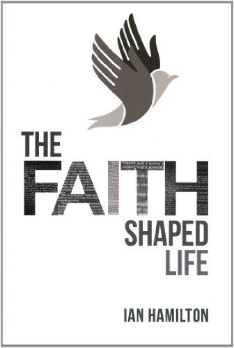 Faith-Shaped Life, The: Ian Hamilton