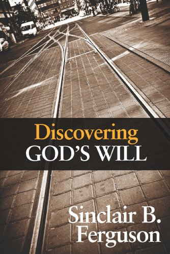 Discovering God's Will (1848712634) by Sinclair Ferguson