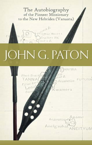 9781848712768: John G. Paton - The Autobiography of the Pioneer Missionary to the New Hebrides (Vanuatu)