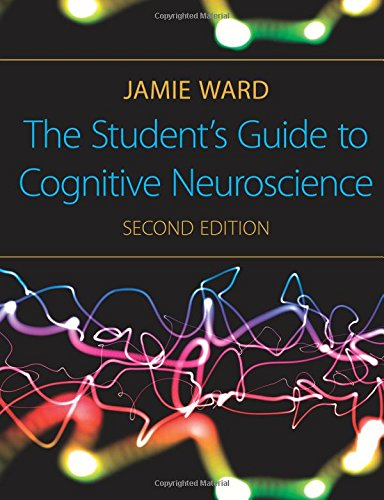 The Student's Guide to Cognitive Neuroscience: Jamie Ward