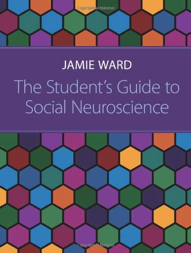 The Student's Guide to Social Neuroscience: Ward, Jamie