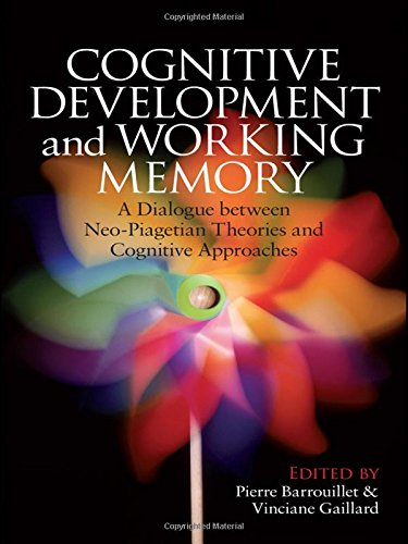 9781848720367: Cognitive Development and Working Memory: A Dialogue between Neo-Piagetian Theories and Cognitive Approaches