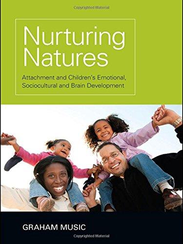 9781848720527: Nurturing Natures: Attachment and Children's Emotional, Sociocultural and Brain Development