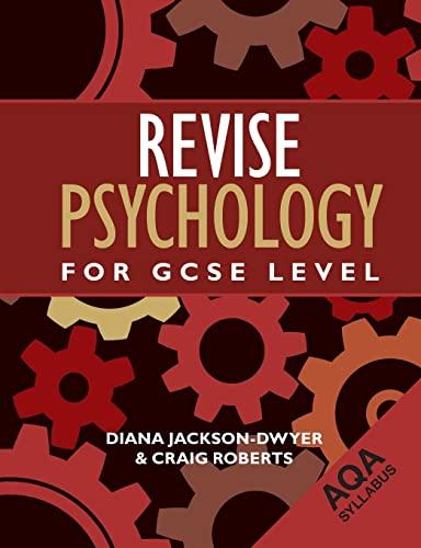 Revise Psychology for GCSE Level: AQA (Aqa Syllabus): Jackson-Dwyer, Diana; Roberts, Craig