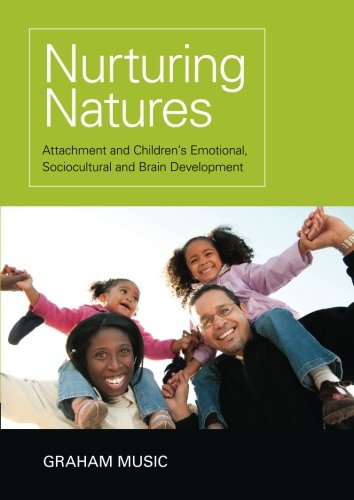 9781848720572: Nurturing Natures: Attachment and Children's Emotional, Sociocultural and Brain Development