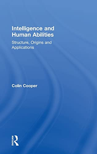 9781848720664: Intelligence and Human Abilities: Structure, Origins and Applications (Psychology Focus)