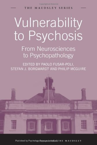 9781848720879: Vulnerability to Psychosis: From Neurosciences to Psychopathology (Maudsley Series)