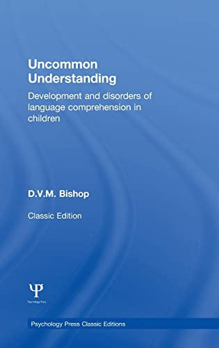 9781848721494: Uncommon Understanding (Classic Edition): Development and disorders of language comprehension in children (Psychology Press & Routledge Classic Editions)