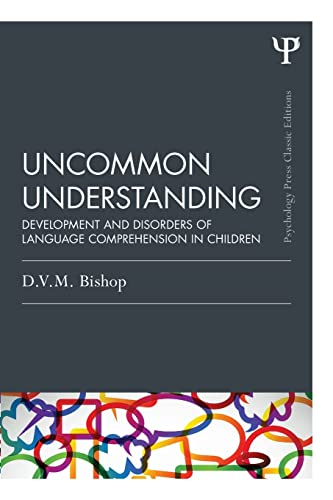 9781848721500: Uncommon Understanding (Classic Edition): Development and disorders of language comprehension in children (Psychology Press & Routledge Classic Editions)