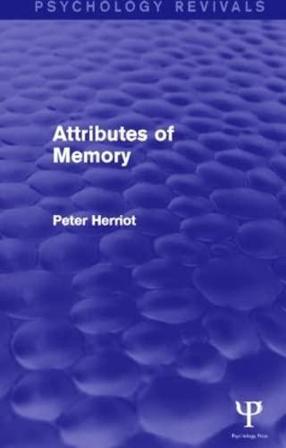 Psychology Revivals Bundle: Attributes of Memory (Psychology Revivals): Herriot, Peter