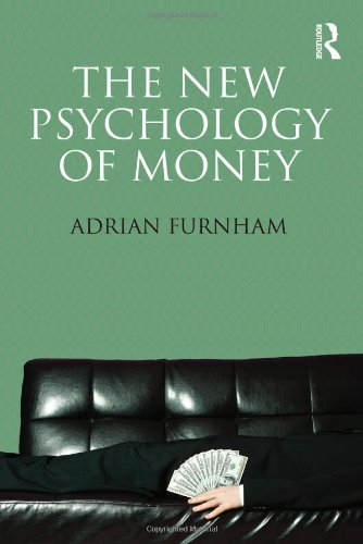The New Psychology of Money: Furnham, Adrian