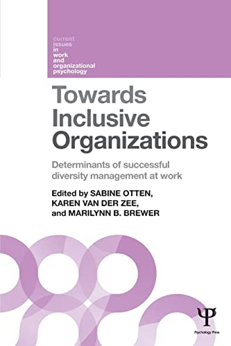 Towards Inclusive Organizations: Determinants of successful diversity management at work (Current ...