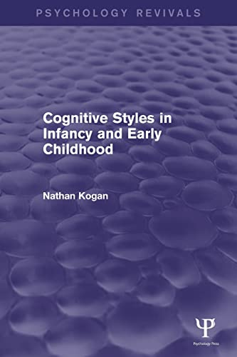 Cognitive Styles in Infancy and Early Childhood: Kogan, Nathan