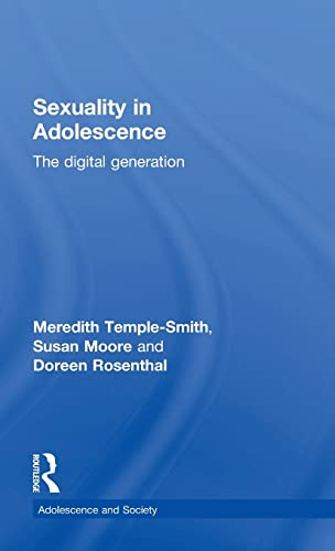 Sexuality in Adolescence: The Digital Generation (Adolescence and Society): Temple-Smith, Meredith;...