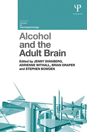 Alcohol and the Adult Brain (Current Issues in Neuropsychology)