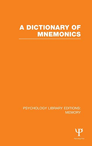A Dictionary of Mnemonics (PLE: Memory) (Psychology Library Editions: Memory) (Volume 1): Various