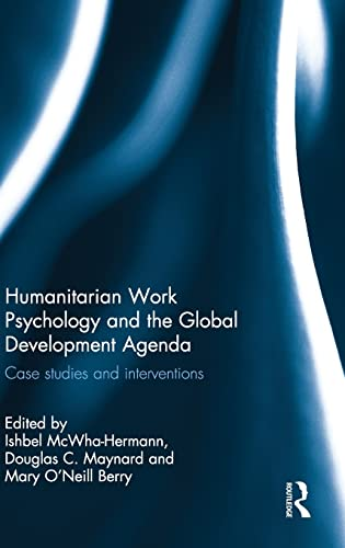 9781848723689: Humanitarian Work Psychology and the Global Development Agenda: Case studies and interventions