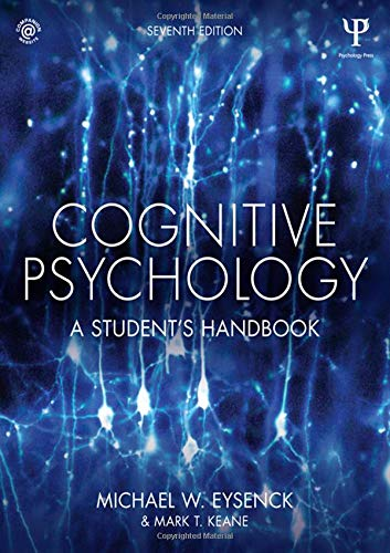 Cognitive Psychology: A Student's Handbook (7th Revised: Michael W. Eysenck,