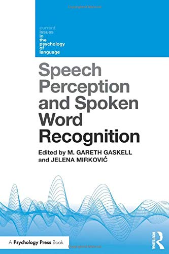 9781848724402: Speech Perception and Spoken Word Recognition (Current Issues in the Psychology of Language)
