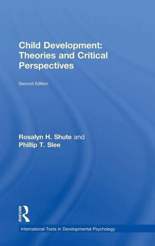 Child Development: Theories and Critical Perspectives (International Texts in Developmental ...