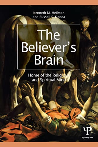 The Believer's Brain: Home of the Religious and Spiritual Mind: Heilman, Kenneth M.; Donda, ...