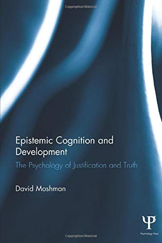 9781848725140: Epistemic Cognition and Development: The Psychology of Justification and Truth
