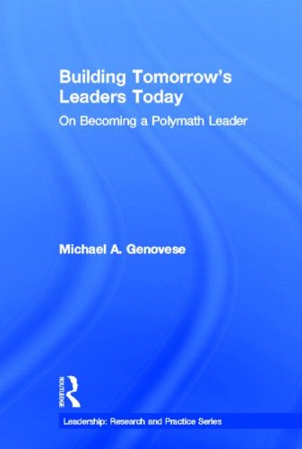 9781848725300: Building Tomorrow's Leaders Today: On Becoming a Polymath Leader (Leadership: Research and Practice)