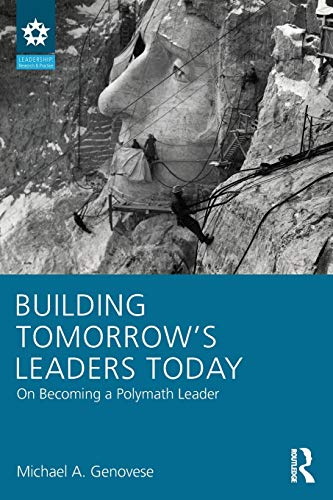 9781848725317: Building Tomorrow's Leaders Today: On Becoming a Polymath Leader (Leadership: Research and Practice)