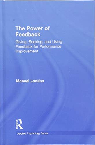9781848725478: The Power of Feedback: Giving, Seeking, and Using Feedback for Performance Improvement (Applied Psychology Series)