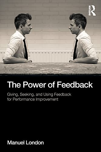 9781848725485: The Power of Feedback: Giving, Seeking, and Using Feedback for Performance Improvement (Applied Psychology Series)