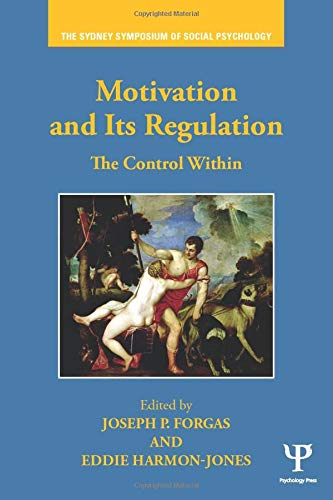 9781848725621: Motivation and Its Regulation: The Control Within (Sydney Symposium of Social Psychology)
