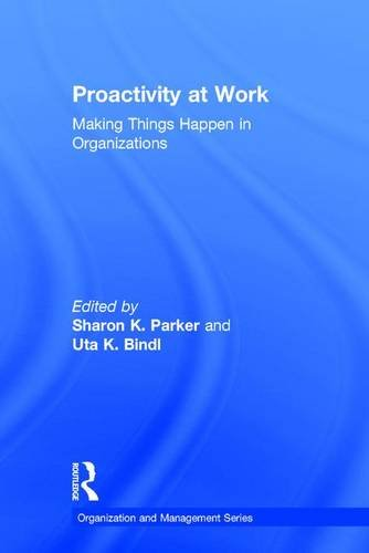 9781848725638: Proactivity at Work: Making Things Happen in Organizations (Organization and Management Series)