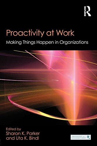 9781848725645: Proactivity at Work: Making Things Happen in Organizations (Organization and Management Series)