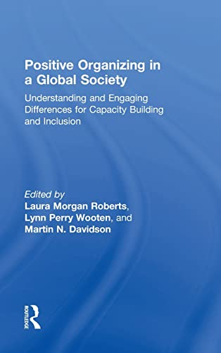Positive Organizing in a Global Society: Understanding and Engaging Differences for Capacity ...