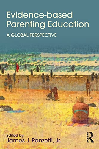 9781848725904: Evidence-based Parenting Education: A Global Perspective (Textbooks in Family Studies)