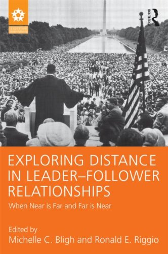9781848726024: Exploring Distance in Leader-Follower Relationships: When Near is Far and Far is Near (Leadership: Research and Practice)