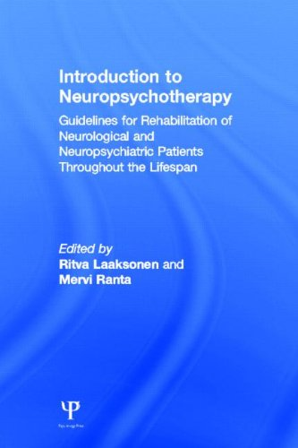 9781848726222: Introduction to Neuropsychotherapy: Guidelines for Rehabilitation of Neurological and Neuropsychiatric Patients Throughout the Lifespan