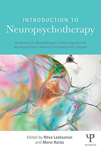 9781848726239: Introduction to Neuropsychotherapy: Guidelines for Rehabilitation of Neurological and Neuropsychiatric Patients Throughout the Lifespan