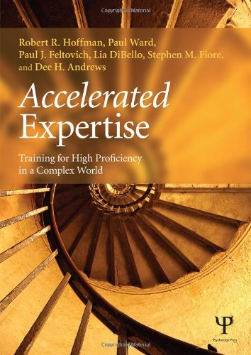 9781848726512: Accelerated Expertise: Training for High Proficiency in a Complex World (Expertise: Research and Applications Series)