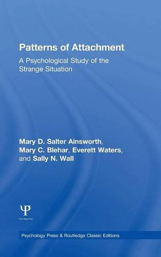 9781848726819: Patterns of Attachment: A Psychological Study of the Strange Situation (Psychology Press & Routledge Classic Editions)