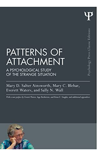 9781848726826: Patterns of Attachment: A Psychological Study of the Strange Situation (Psychology Press & Routledge Classic Editions)